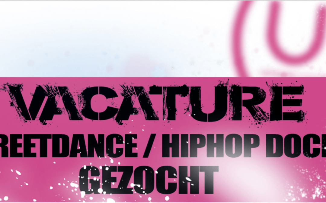 Vacature Streetdance Docent(e)