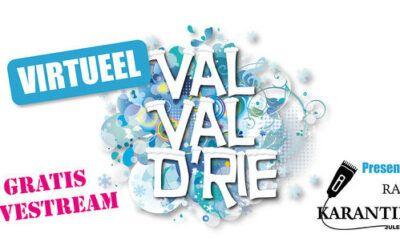 UITGESTELD: Virtuele Val-Val-Val D'rie